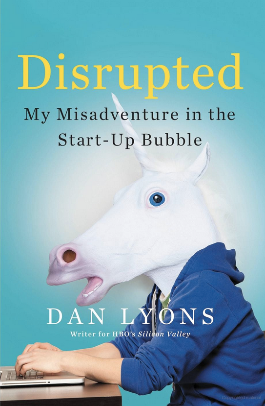 Disrupted, by Dan Lyons